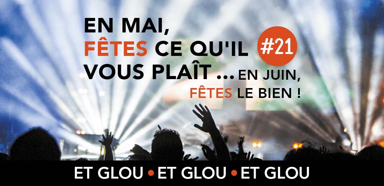 Read more about the article En Mai, Fêtes ce qu'il vous plait… En Juin, Fêtes le bien ! Glou Glou #21