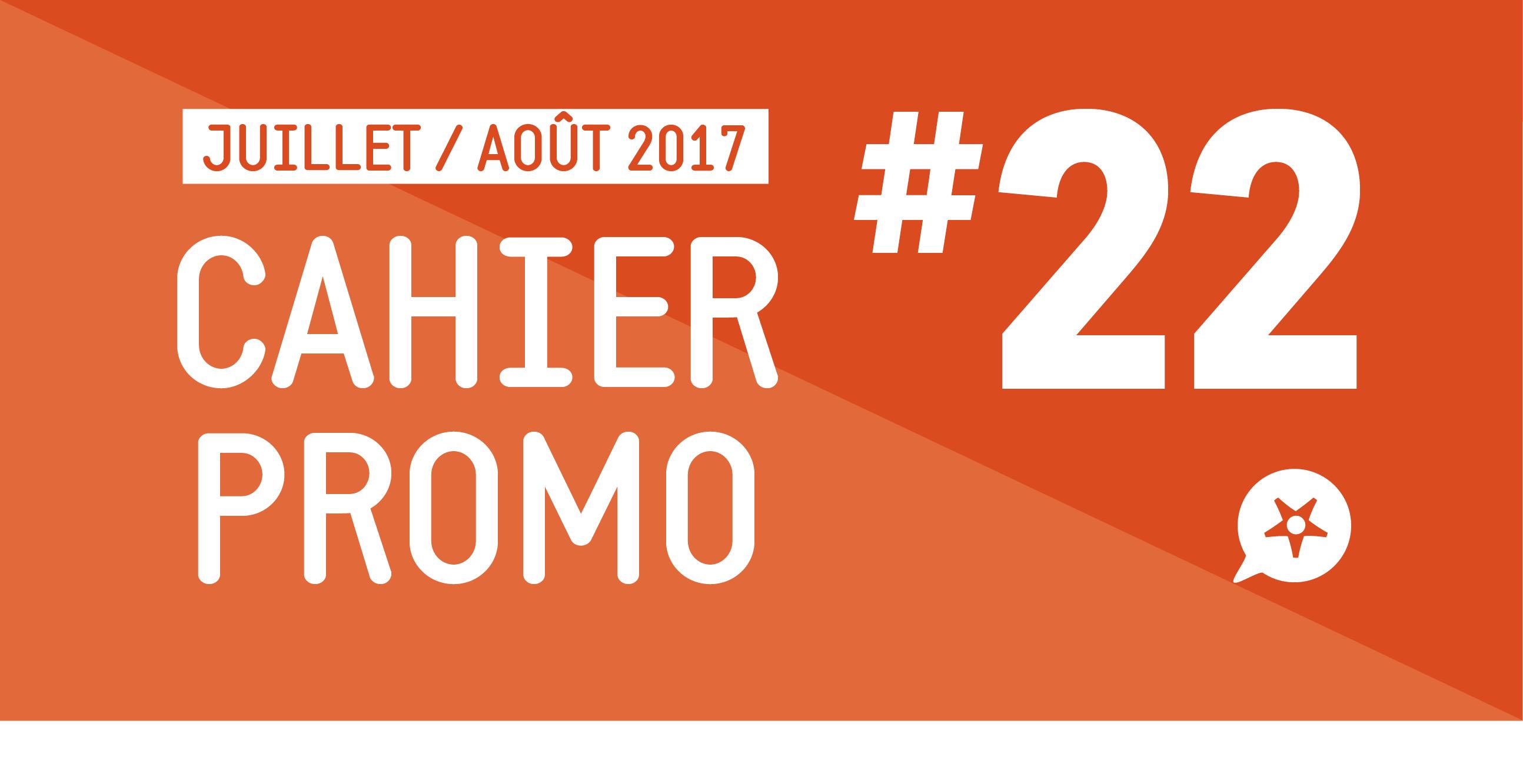CAHIER PROMO – JUILLET AOÛT 2017