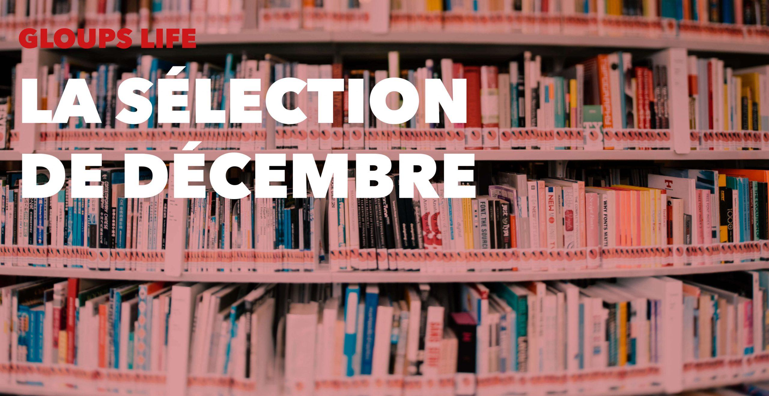 Read more about the article Gloups life : la sélection de Décembre