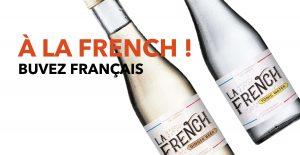 Read more about the article À LA FRENCH : Buvez français !