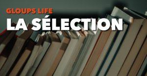 Gloups life : la sélection de mai