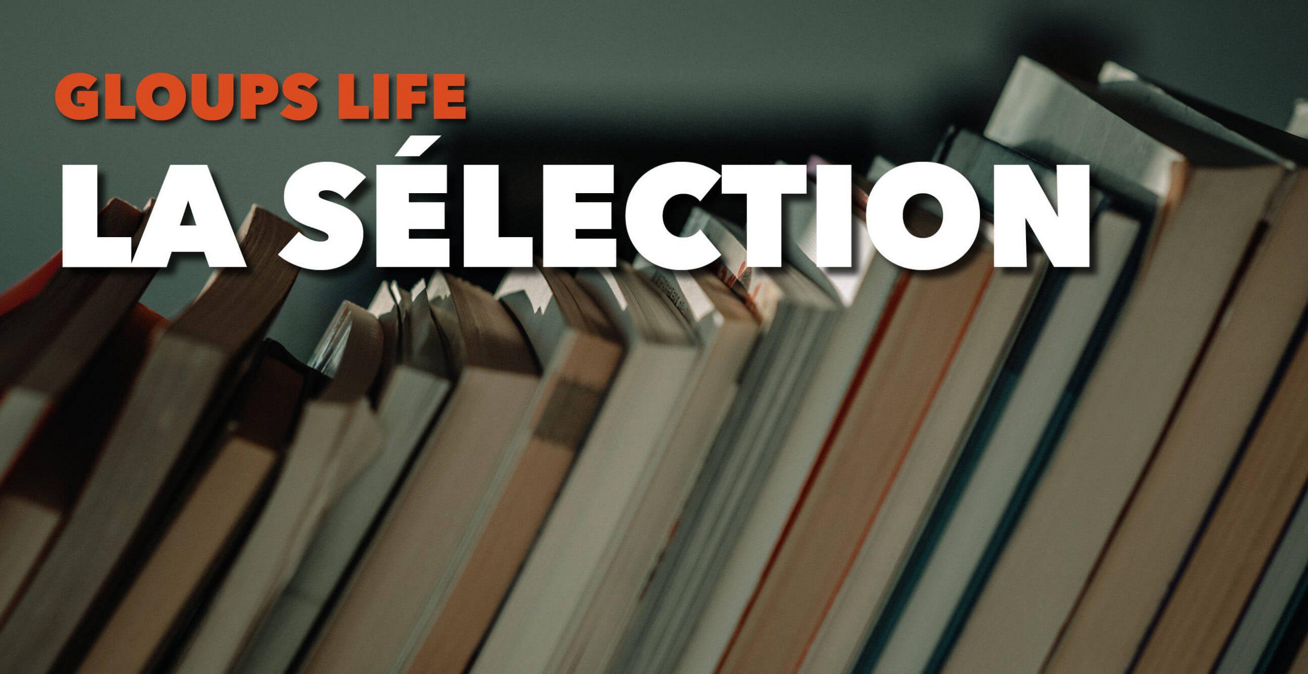 Read more about the article Gloups life : la sélection de mai