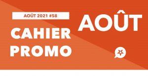CAHIER PROMO AOÛT 2021