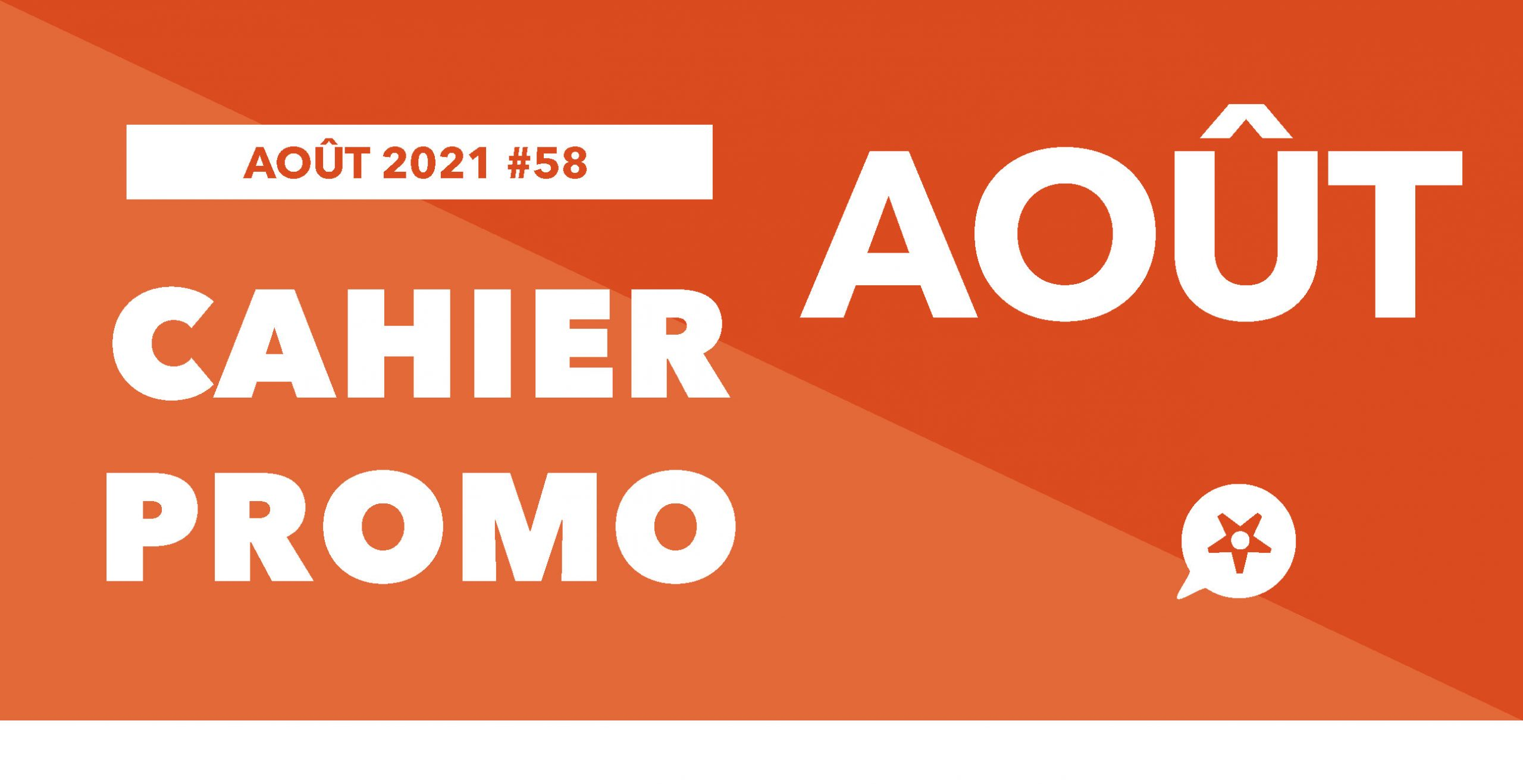 Read more about the article CAHIER PROMO AOÛT 2021