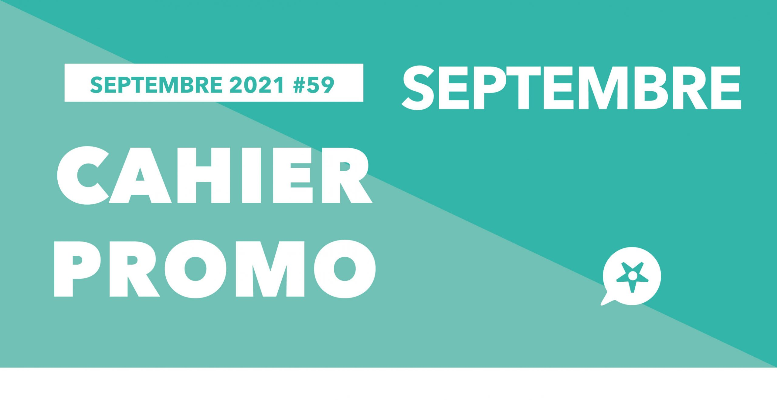 Read more about the article CAHIER PROMO SEPTEMBRE 2021