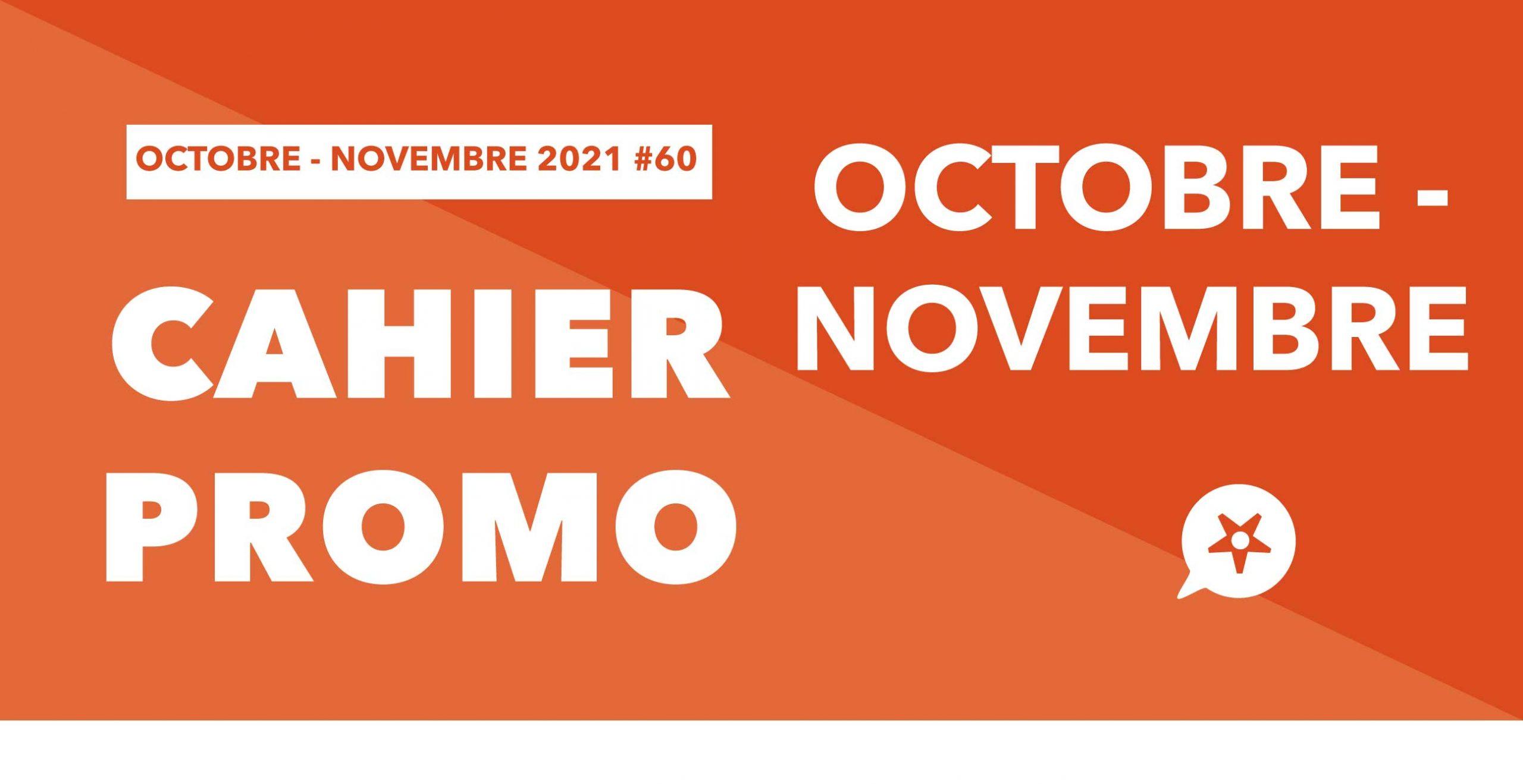 Read more about the article CAHIER PROMO OCTOBRE NOVEMBRE 2021